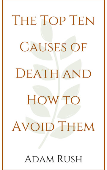 The Top Ten Causes of Death and How to Avoid Them (Ebook)