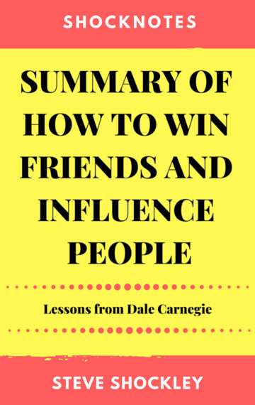 Summary of How to Win Friends and Influence People (Ebook)